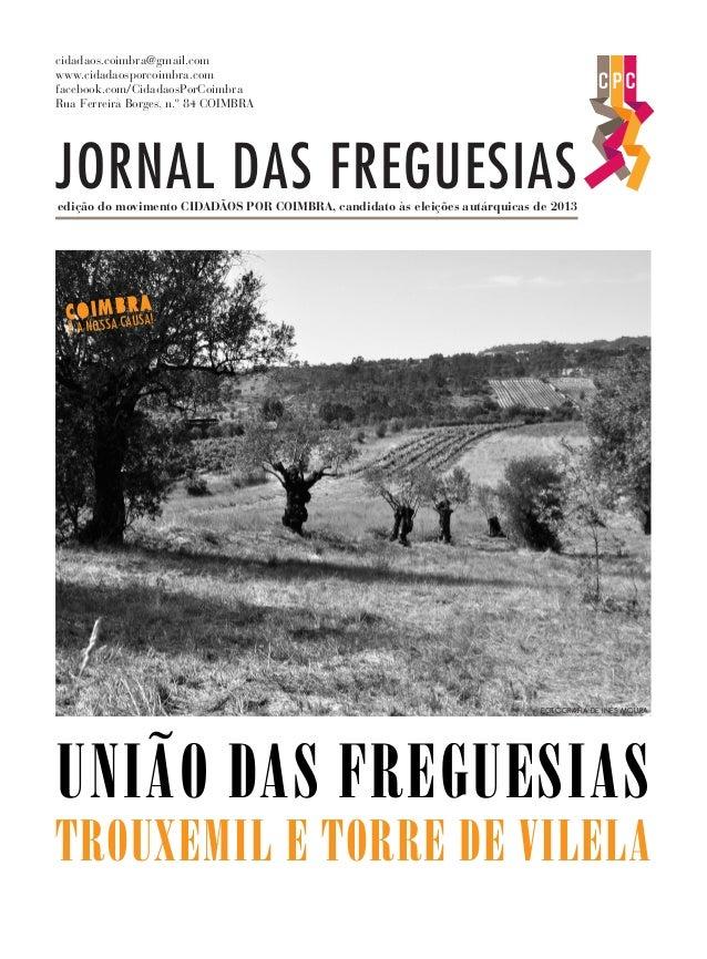 JORNAL DAS FREGUESIAS COIMBRA É A NOSSA CAUSA! edição do movimento CIDADÃOS POR COIMBRA, candidato às eleições autárquicas...