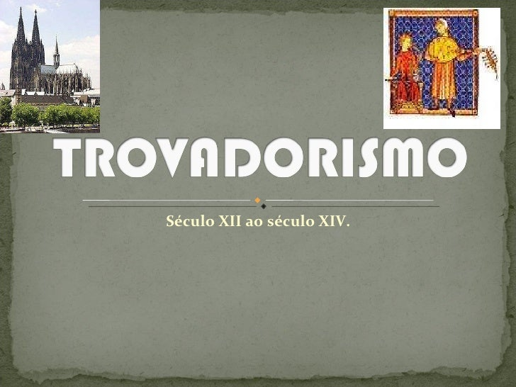 Século XIIao século XIV.