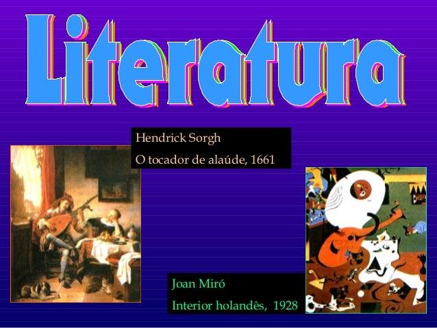 Hendrick Sorgh  O tocador de alaúde, 1661  Joan Miró  Interior holandês, 1928