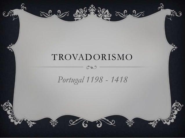 TROVADORISMO Portugal 1198 - 1418