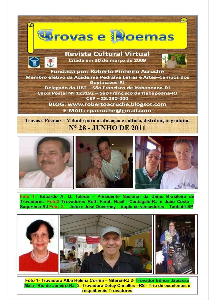 Trovas e Poemas – Voltado para a educação e cultura, distribuição gratuita.                      N° 28 - JUNHO DE 2011Foto...