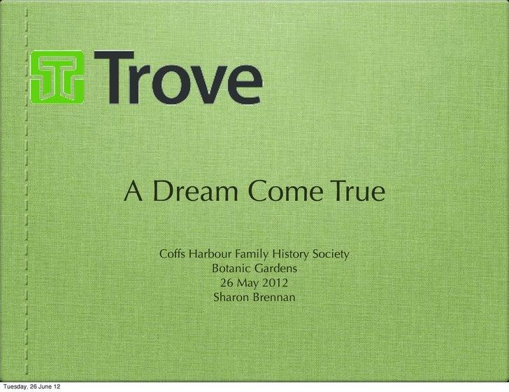 A Dream Come True                        Coffs Harbour Family History Society                                  Botanic Gar...