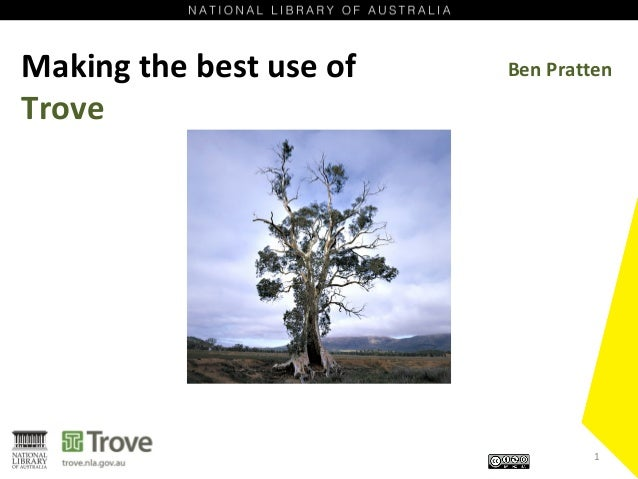 Making the best use of Trove Ben Pratten 1