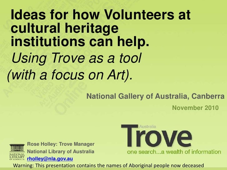 Ideas for how volunteers at cultural heritage institutions can help, using Trove as a tool. November 2010
