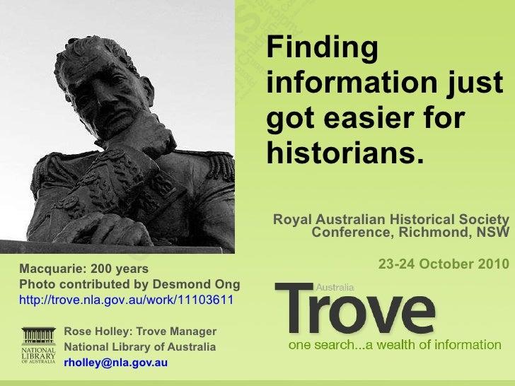 <ul><li>Rose Holley: Trove Manager </li></ul><ul><li>National Library of Australia </li></ul><ul><li>[email_address] </li>...