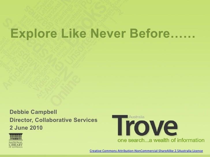 <ul><li>Debbie Campbell </li></ul><ul><li>Director, Collaborative Services </li></ul><ul><li>2 June 2010 </li></ul>Explore...