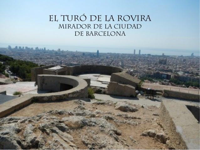 El Turó de la Rovira mirador de la ciudad     de Barcelona
