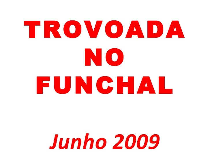 TROVOADA NO FUNCHAL Junho 2009