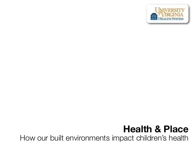 Health & Place  How our built environments impact children's health