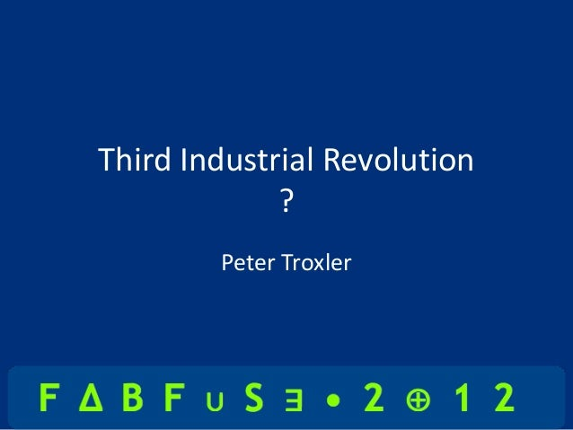Third Industrial Revolution ? Peter Troxler