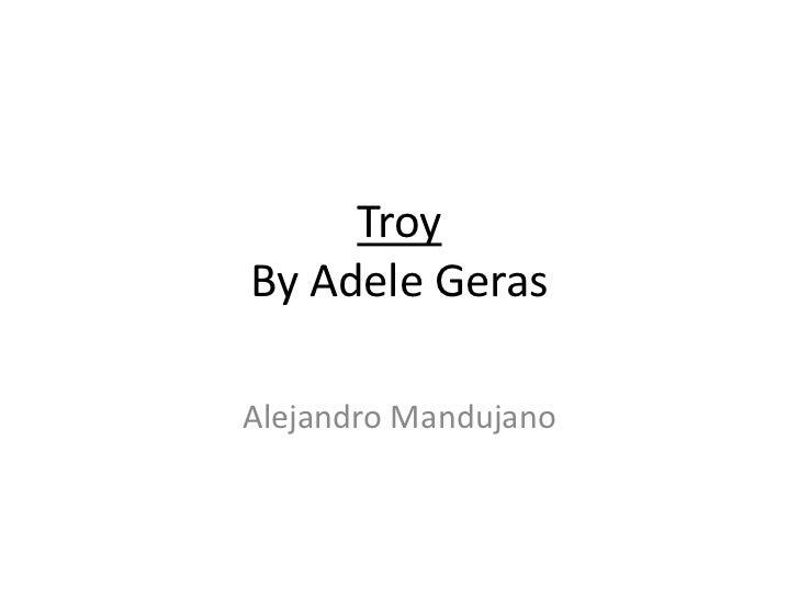 TroyBy Adele Geras<br />Alejandro Mandujano<br />