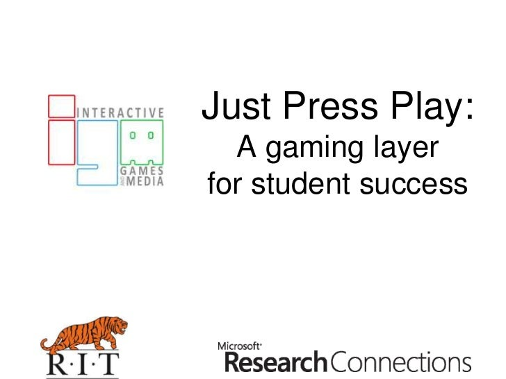 Just Press Play:A gaming layer for student success<br />