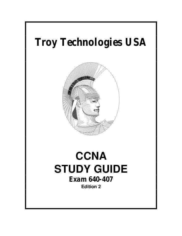 Troy Technologies USA      CCNA   STUDY GUIDE      Exam 640-407         Edition 2