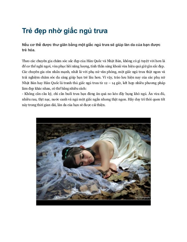 Trẻ đẹp nhờ giấc ngủ trưa Nếu cơ thể được thư giãn bằng một giấc ngủ trưa sẽ giúp làn da của bạn được trẻ hóa. Theo các ch...