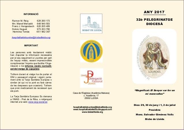 hospitalitatdelourdes@bisbatlleida.org www.hospitalitatdelleida.blogspot.com www.bisbatlleida.org Casa de l'Església (Acad...
