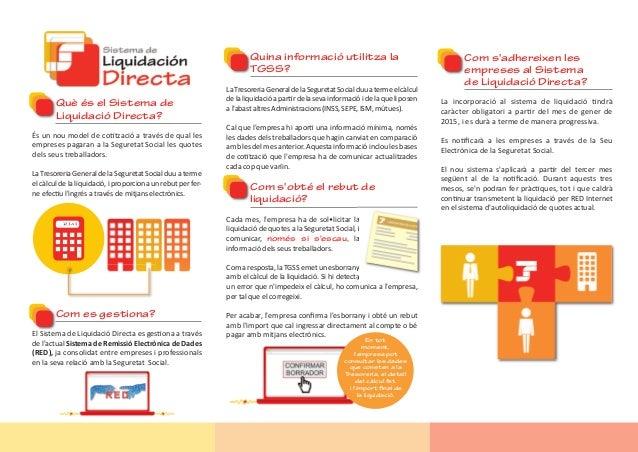 Què és el Sistema de Liquidació Directa? És un nou model de cotització a través de qual les empreses pagaran a la Segureta...