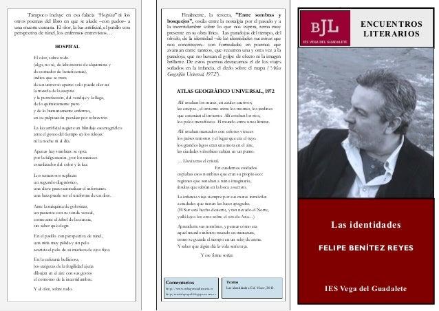 """Las identidades FELIPE BENÍTEZ REYES IES Vega del Guadalete ENCUENTROS LITERARIOS Tampoco incluye en esa falacia """"Hospital..."""
