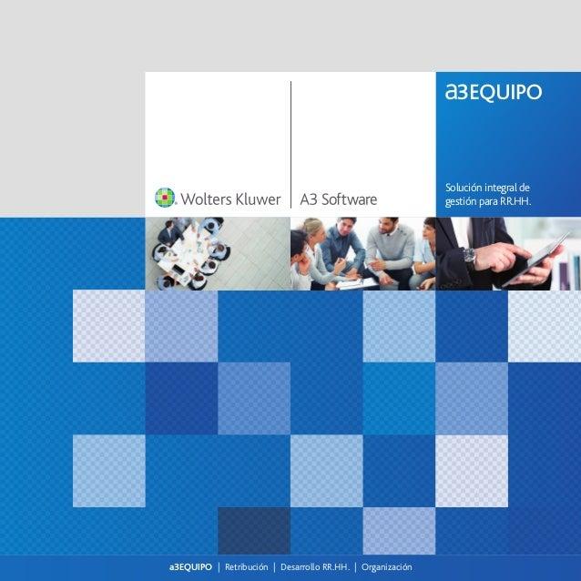 Solución integral de gestión para RR.HH.  a3EQUIPO | Retribución | Desarrollo RR.HH. | Organización