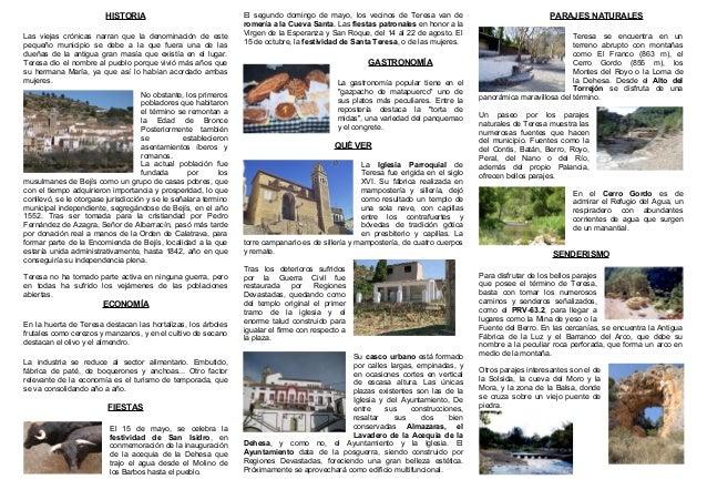 HISTORIA Las viejas crónicas narran que la denominación de este pequeño municipio se debe a la que fuera una de las dueñas...