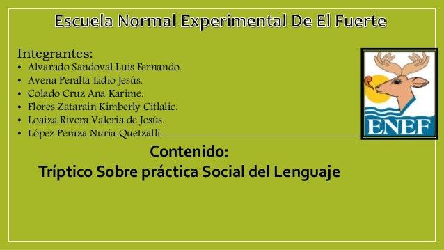 Integrantes: • Alvarado Sandoval Luis Fernando. • Avena Peralta Lidio Jesús. • Colado Cruz Ana Karime. • Flores Zatarain K...