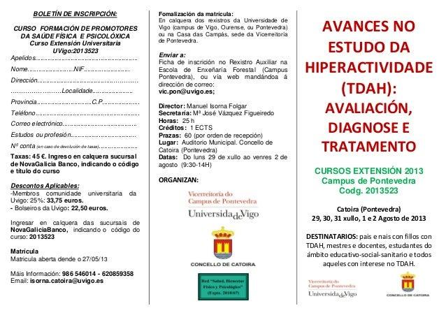 BOLETÍN DE INSCRIPCIÓN:CURSO FORMACIÓN DE PROMOTORESDA SAÚDE FÍSICA E PSICOLÓXICACurso Extensión UniversitariaUVigo:201352...