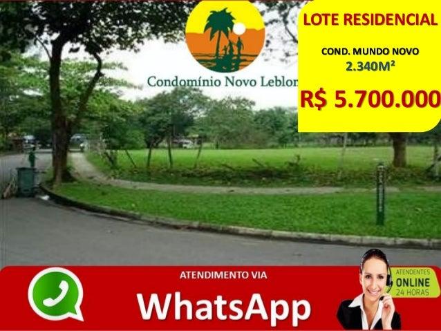 LOTE RESIDENCIAL COND. MUNDO NOVO 2.340M² R$ 5.700.000