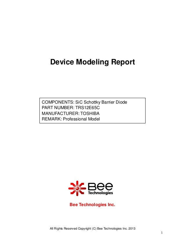 Device Modeling Report  COMPONENTS: SiC Schottky Barrier Diode PART NUMBER: TRS12E65C MANUFACTURER: TOSHIBA REMARK: Profes...