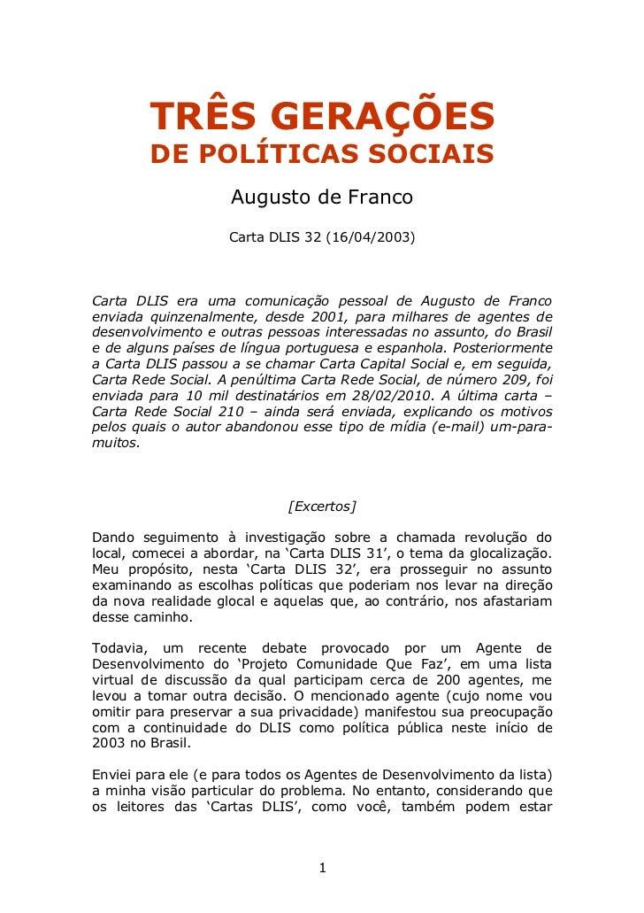 TRÊS GERAÇÕES         DE POLÍTICAS SOCIAIS                     Augusto de Franco                     Carta DLIS 32 (16/04/...
