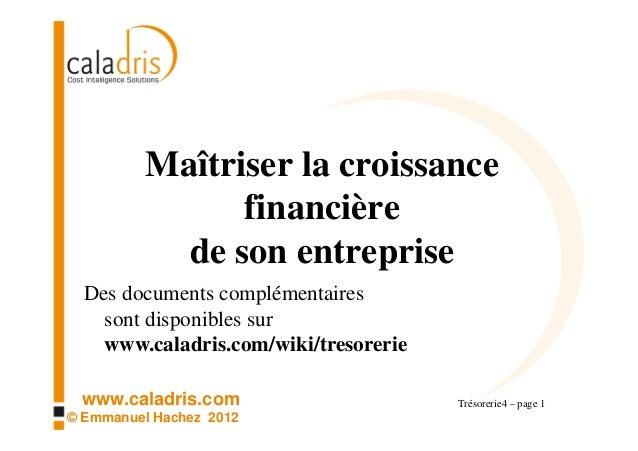 Maîtriser la croissance                financière            de son entreprise  Des documents complémentaires    sont disp...