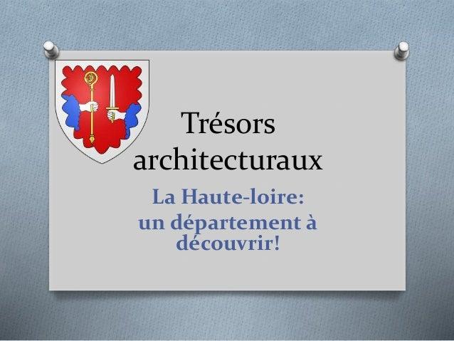 Trésors architecturaux La Haute-loire: un département à découvrir!