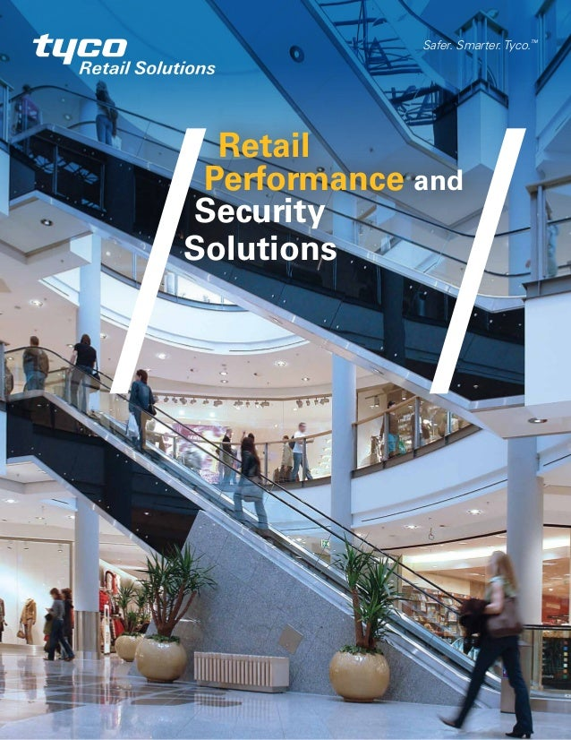 RetailPerformance andSecuritySolutionsSafer. Smarter. Tyco.TM