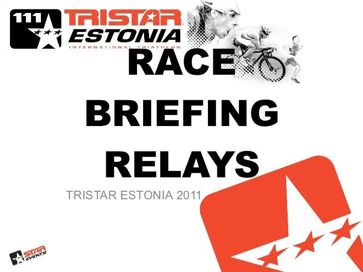 RACE   BRIEFING RELAYS TRISTAR   ESTONIA  2011