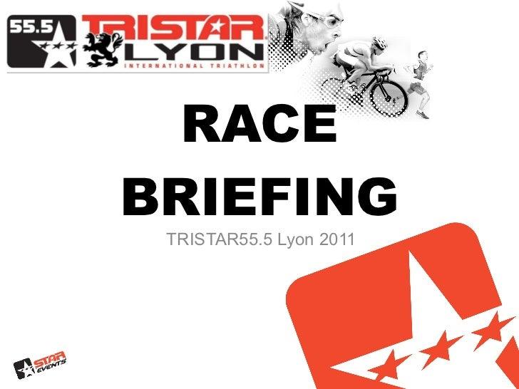 RACE   BRIEFING TRISTAR55.5 Lyon 2011