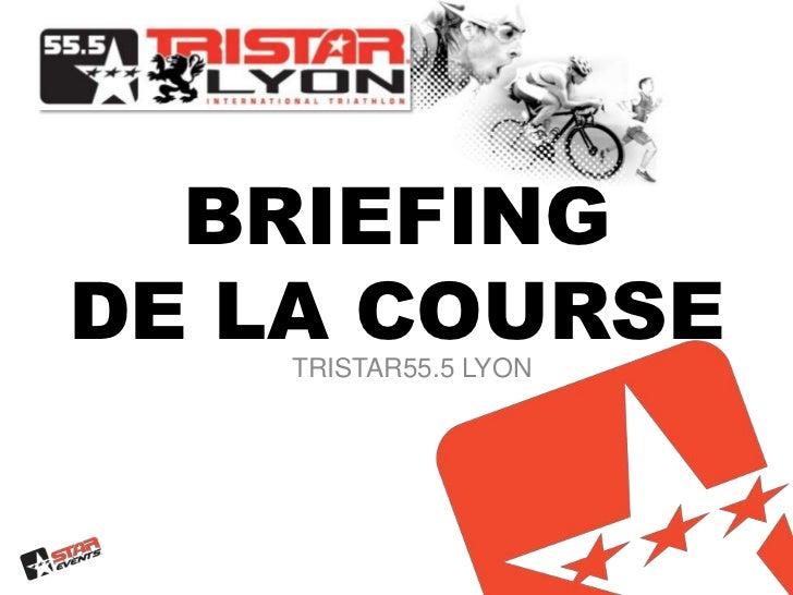 BRIEFINGDE LA COURSE<br />TRISTAR55.5 Lyon<br />