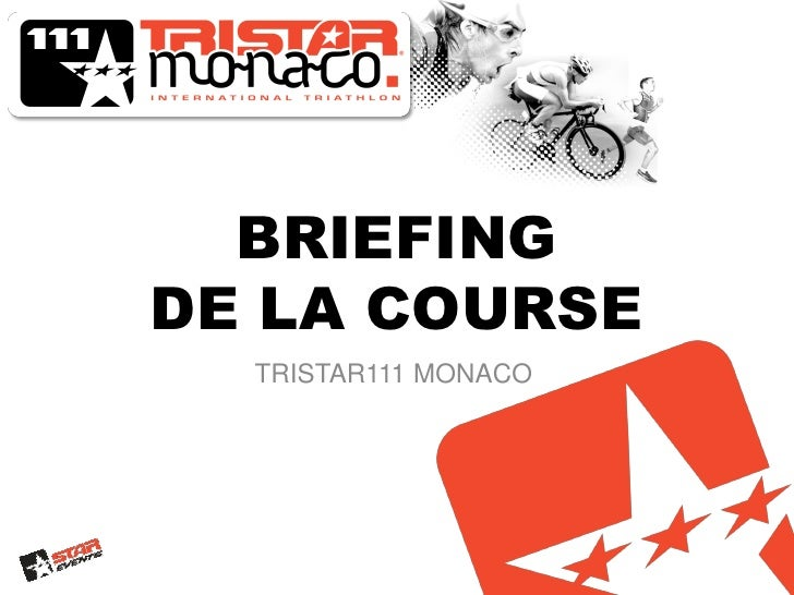 BRIEFINGDE LA COURSE  TRISTAR111 MONACO