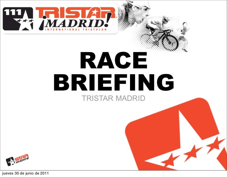 RACE                             BRIEFING                              TRISTAR MADRIDjueves 30 de junio de 2011