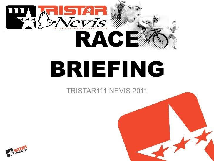 RACE   BRIEFING TRISTAR111 NEVIS 2011