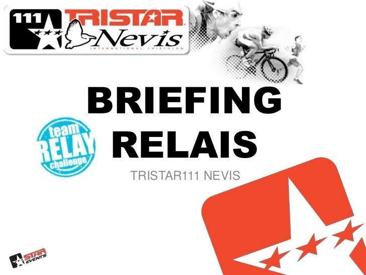 BRIEFINGRELAIS<br />TRISTAR111 NEVIS<br />