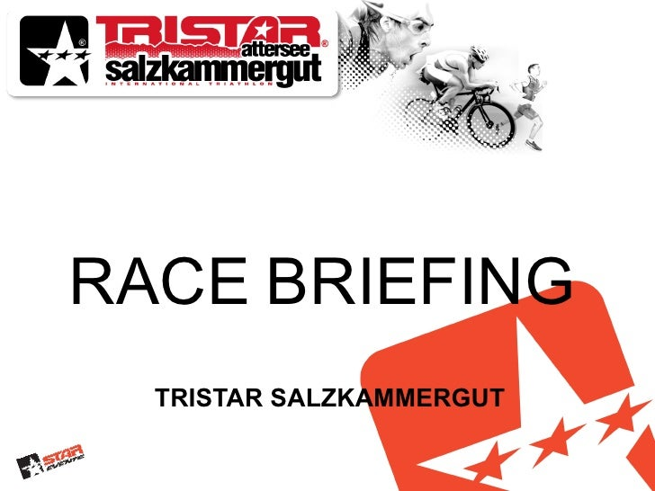 RACE BRIEFING  TRISTAR SALZKAMMERGUT