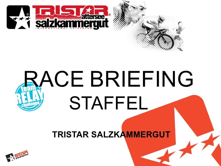 RACE BRIEFING    STAFFEL  TRISTAR SALZKAMMERGUT