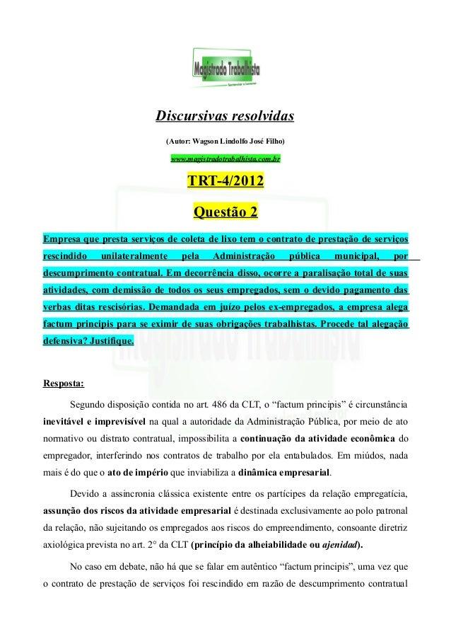 Discursivas resolvidas (Autor: Wagson Lindolfo José Filho) www.magistradotrabalhista.com.br TRT-4/2012 Questão 2 Empresa q...
