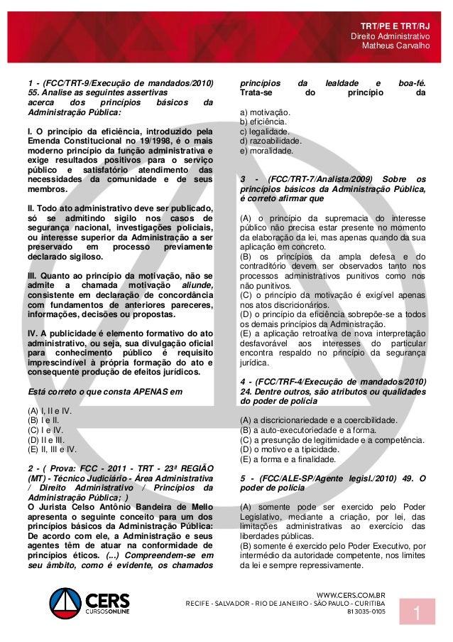 TRT/PE E TRT/RJ Direito Administrativo Matheus Carvalho 1 1 - (FCC/TRT-9/Execução de mandados/2010) 55. Analise as seguint...