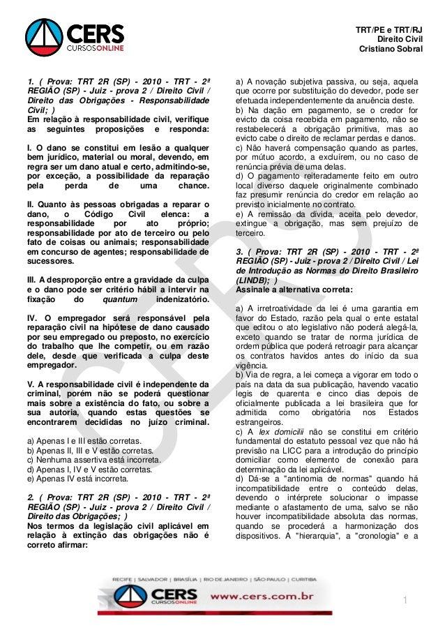 TRT/PE e TRT/RJ Direito Civil Cristiano Sobral 1 1. ( Prova: TRT 2R (SP) - 2010 - TRT - 2ª REGIÃO (SP) - Juiz - prova 2 / ...