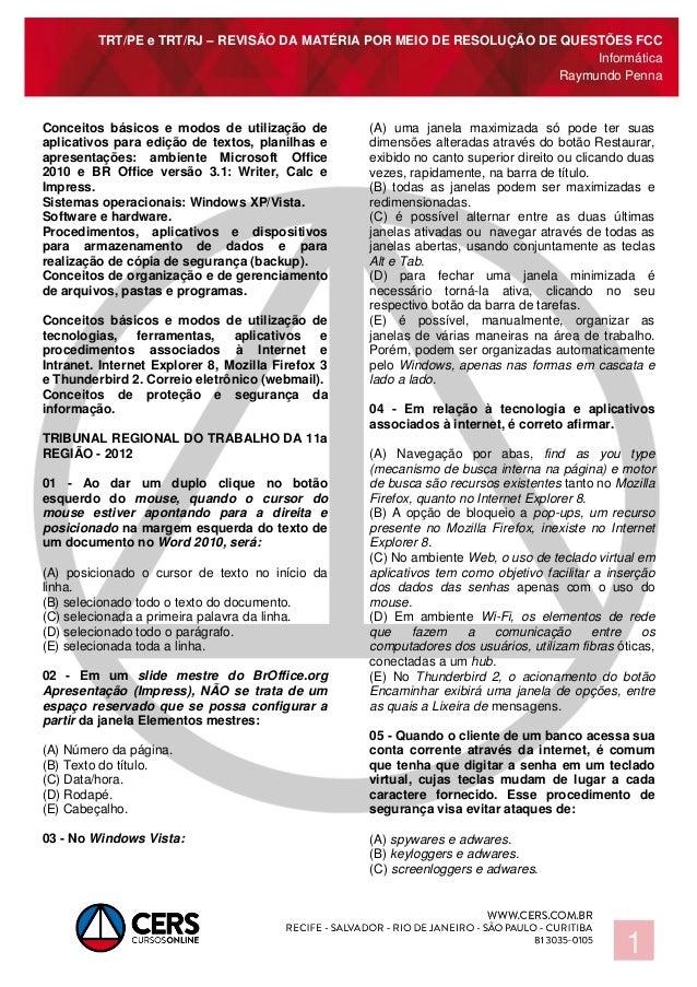 TRT/PE e TRT/RJ – REVISÃO DA MATÉRIA POR MEIO DE RESOLUÇÃO DE QUESTÕES FCC Informática Raymundo Penna 1 Conceitos básicos ...