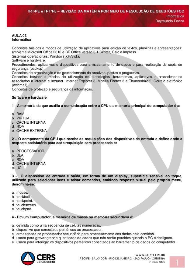 TRT/PE e TRT/RJ – REVISÃO DA MATÉRIA POR MEIO DE RESOLUÇÃO DE QUESTÕES FCC Informática Raymundo Penna 1 AULA 03 Informátic...