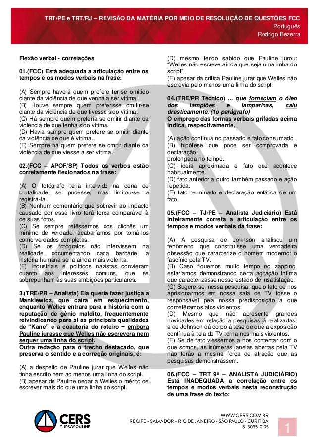 TRT/PE e TRT/RJ – REVISÃO DA MATÉRIA POR MEIO DE RESOLUÇÃO DE QUESTÕES FCC Português Rodrigo Bezerra 1 Flexão verbal - cor...