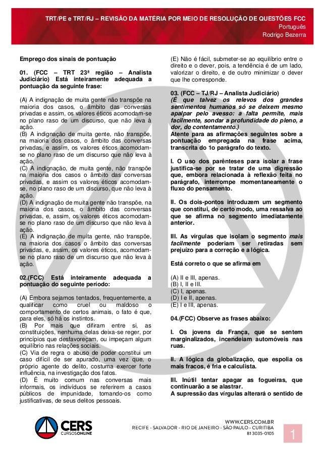 TRT/PE e TRT/RJ – REVISÃO DA MATÉRIA POR MEIO DE RESOLUÇÃO DE QUESTÕES FCC Português Rodrigo Bezerra 1 Emprego dos sinais ...