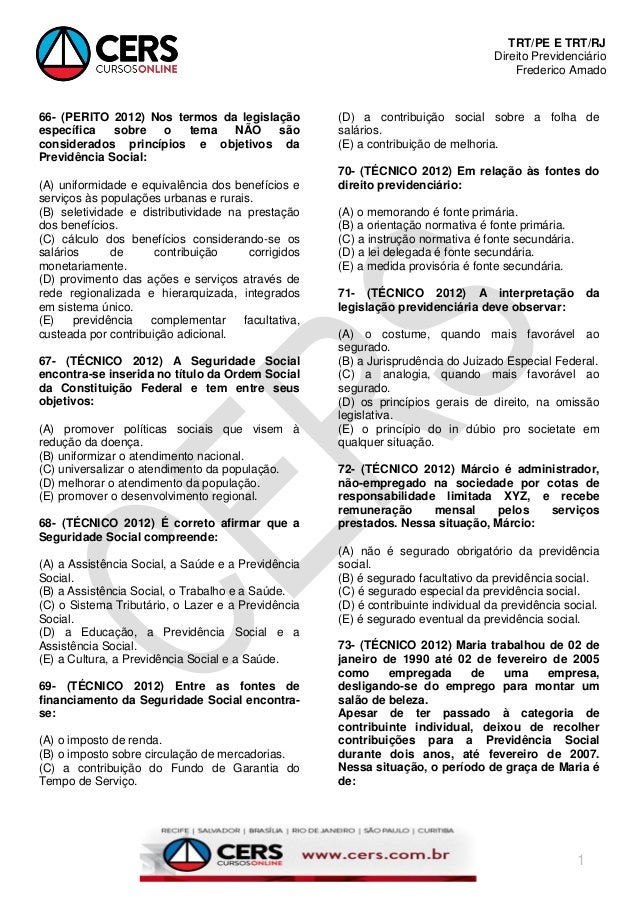 TRT/PE E TRT/RJ Direito Previdenciário Frederico Amado 1 66- (PERITO 2012) Nos termos da legislação específica sobre o tem...