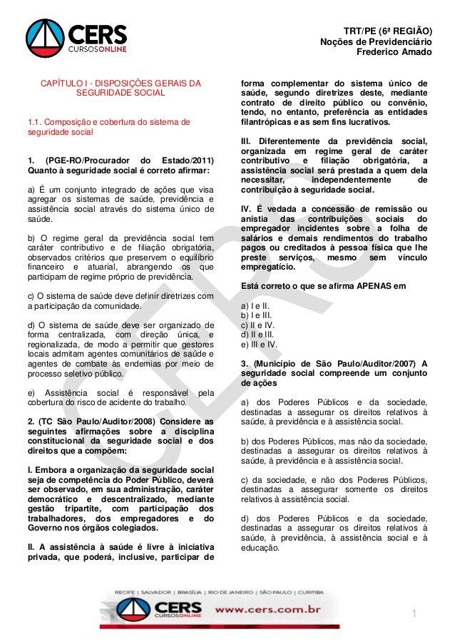 TRT/PE (6ª REGIÃO) Noções de Previdenciário Frederico Amado 1 CAPÍTULO I - DISPOSIÇÕES GERAIS DA SEGURIDADE SOCIAL 1.1. Co...