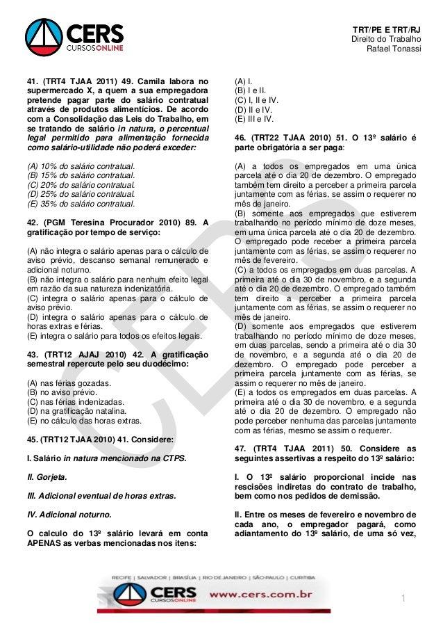 TRT/PE E TRT/RJ Direito do Trabalho Rafael Tonassi 1 41. (TRT4 TJAA 2011) 49. Camila labora no supermercado X, a quem a su...